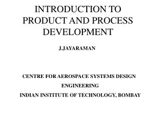 INTRODUCTION TO PRODUCT AND PROCESS DEVELOPMENT