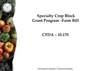 Specialty Crop Block  Grant Program  Farm Bill   CFDA   10.170