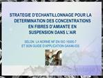 STRATEGIE D ECHANTILLONNAGE POUR LA DETERMINATION DES CONCENTRATIONS  EN FIBRES D AMIANTE EN  SUSPENSION DANS L AIR  SEL