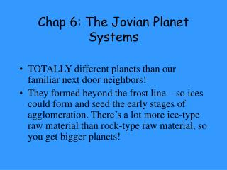 Chap 6: The Jovian Planet Systems