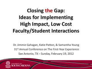 Closing the Gap: Ideas for Implementing  High Impact, Low Cost Faculty