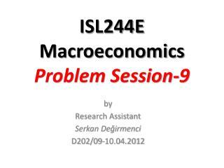 ISL244E Macroeconomics Problem Session-9