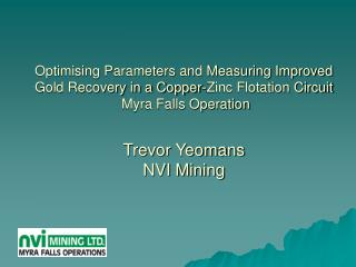 Optimising Parameters and Measuring Improved Gold Recovery in a Copper-Zinc Flotation Circuit  Myra Falls Operation  Tre