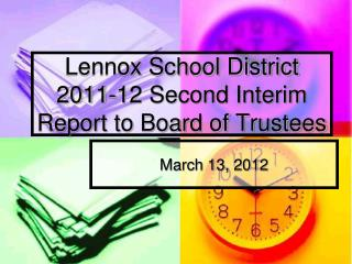 Lennox School District 2011-12 Second Interim  Report to Board of Trustees