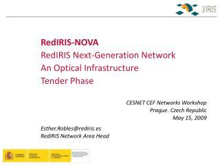 RedIRIS-NOVA RedIRIS Next-Generation Network  An Optical Infrastructure  Tender Phase