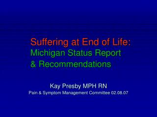 Suffering at End of Life: Michigan Status Report  Recommendations