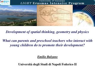 Development of spatial thinking, geometry and physics  What can parents and preschool teachers who interact with young c