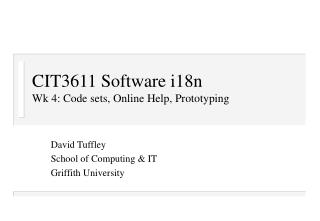 CIT3611 Software i18n  Wk 4: Code sets, Online Help, Prototyping