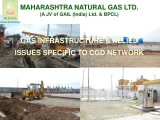 MAHARASHTRA NATURAL GAS LTD. A JV of GAIL India Ltd.  BPCL