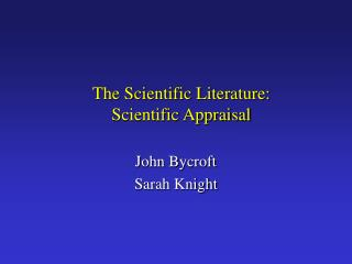 The Scientific Literature: Scientific Appraisal