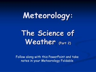 Meteorology:  The Science of Weather Part 2