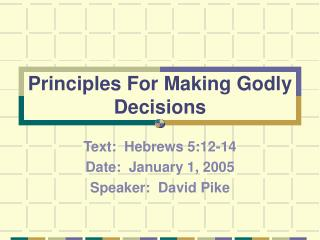 Principles For Making Godly Decisions