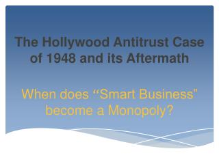 The Hollywood Antitrust Case of 1948 and its Aftermath