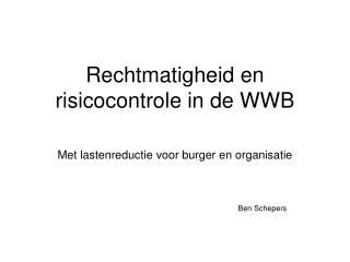 Rechtmatigheid en risicocontrole in de WWB
