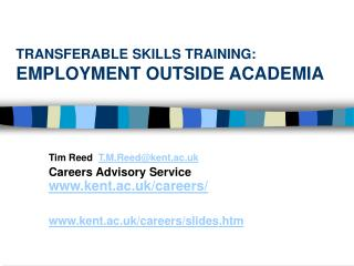 TRANSFERABLE SKILLS TRAINING: EMPLOYMENT OUTSIDE ACADEMIA