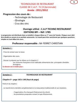 TECHNOLOGIE DE RESTAURANT  CLASSE DE C.A.P : T.C.R terminale                Ann e : 2011