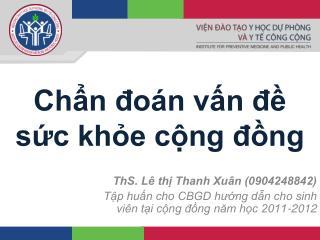 ThS. L  th Thanh Xu n 0904248842 Tp hun cho CBGD hung dn cho sinh vi n ti cng dng nam hc 2011-2012