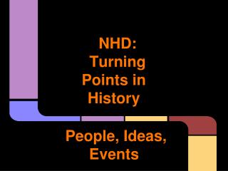 NHD: Turning Points in History