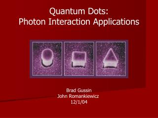 Quantum Dots:  Photon Interaction Applications