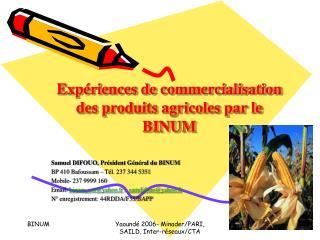 Exp riences de commercialisation des produits agricoles par le BINUM
