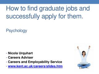 How to find graduate jobs and successfully apply for them.   Psychology