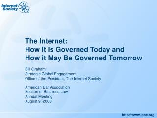 The Internet: How It Is Governed Today and How it May Be Governed Tomorrow