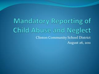 Mandatory Reporting of Child Abuse and Neglect