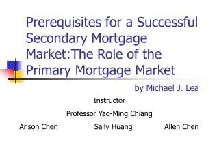 Prerequisites for a Successful Secondary Mortgage Market:The Role of the Primary Mortgage Market