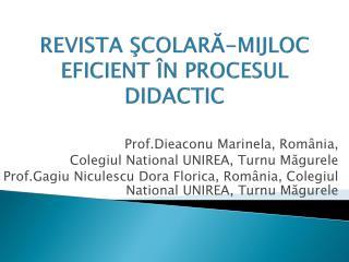 REVISTA SCOLARA-MIJLOC EFICIENT  N PROCESUL DIDACTIC