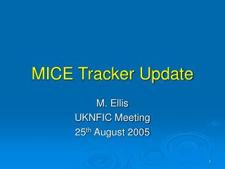 MICE Tracker Update