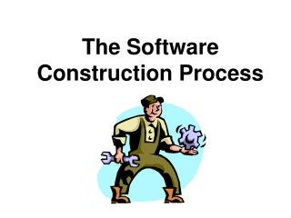 The Software Construction Process