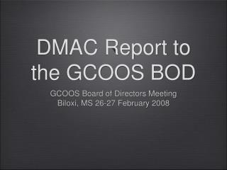 DMAC Report to the GCOOS BOD