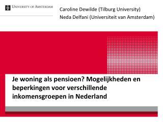 Je woning als pensioen Mogelijkheden en beperkingen voor verschillende inkomensgroepen in Nederland