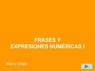 FRASES Y EXPRESIONES NUM RICAS I