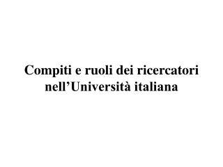Compiti e ruoli dei ricercatori nell Universit  italiana