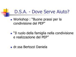 D.S.A. - Dove Serve Aiuto