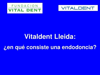 Vitaldent Lleida explica en que consiste una endodoncia