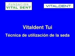 Vitaldent Tui explica tecnica de uso de la seda dental