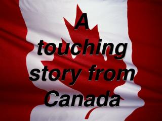 A touching story from Canada