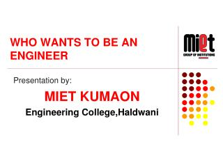 WHO WANTS TO BE AN ENGINEER