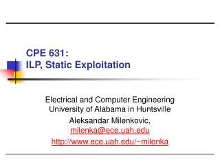 CPE 631:  ILP, Static Exploitation