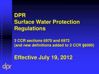 DPR  Surface Water Protection Regulations  3 CCR sections 6970 and 6972  and new definitions added to 3 CCR  6000  Effec