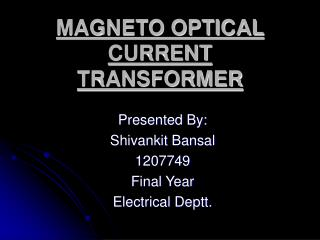 MAGNETO OPTICAL CURRENT TRANSFORMER