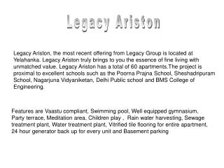 Legacy Ariston offers 60 apartments of 2BHK in Banglore.
