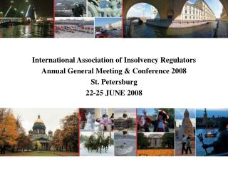 International Association of Insolvency Regulators Annual General Meeting  Conference 2008 St. Petersburg 22-25 JUNE 200
