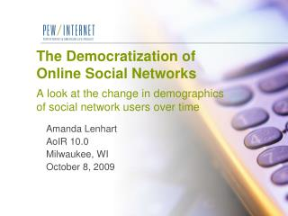 The Democratization of Online Social Networks  A look at the change in demographics of social network users over time