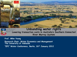 Unbundling water rights Lowering transaction costs in Australia s Southern Connected River Murray System