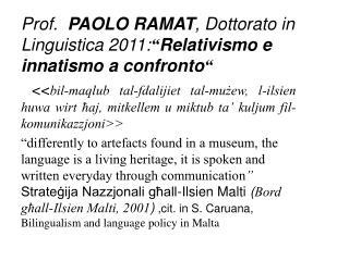 Prof.  PAOLO RAMAT, Dottorato in Linguistica 2011: Relativismo e innatismo a confronto