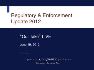 Regulatory  Enforcement  Update 2012