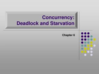 Concurrency:  Deadlock and Starvation